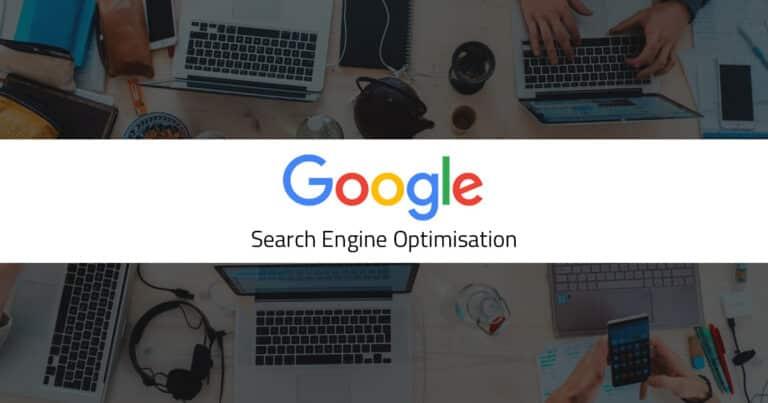 Google Search Engine Optimisation SEO