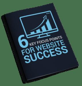 6 Key Focus Points For Website Success Guide