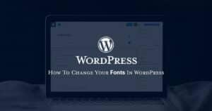 How To Change Font WordPress