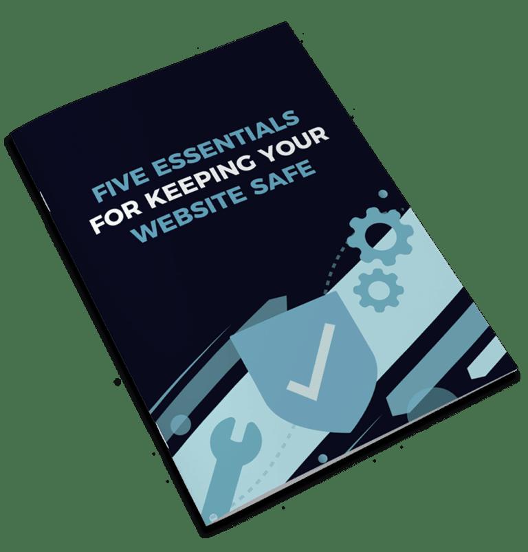 5 Essentials For Keeping Your Website Safe